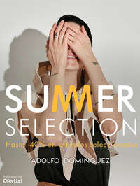 Summer Selection. Hasta -40%