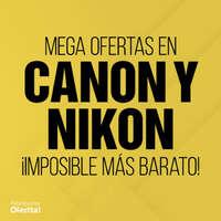 Mega Ofertas en Canon y Nikon