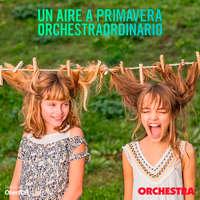 Un aire a primavera orchestraordinario